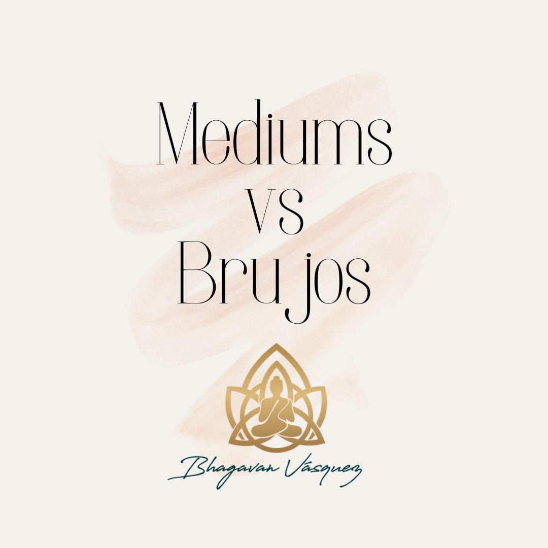Mediums versus brujos